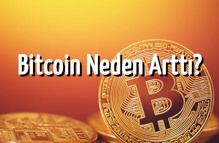 Bitcoin Neden Arttı? İşte Enteresan Nedenleri
