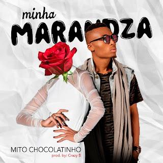 BAIXAR MP3 : Mito Chocolatinho - Minha MARANDZA (2018) [Download Kizomba]