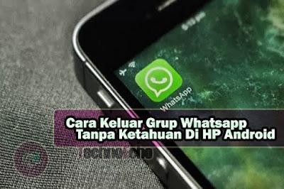 cara keluar grup whatsapp tanpa ketahuan di hp android