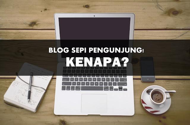 Ketahui, Kenapa Blog Anda Sepi Pengunjung!
