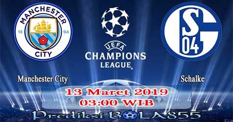 Prediksi Bola855 Manchester City vs Schalke 13 Maret 2019