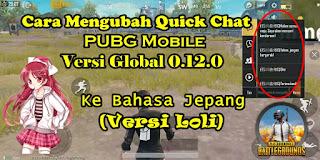 Cara Mengubah Voice Chat PUBG Mobile Versi Global 0.12.0 Ke Bahasa Jepang (Loli Version)
