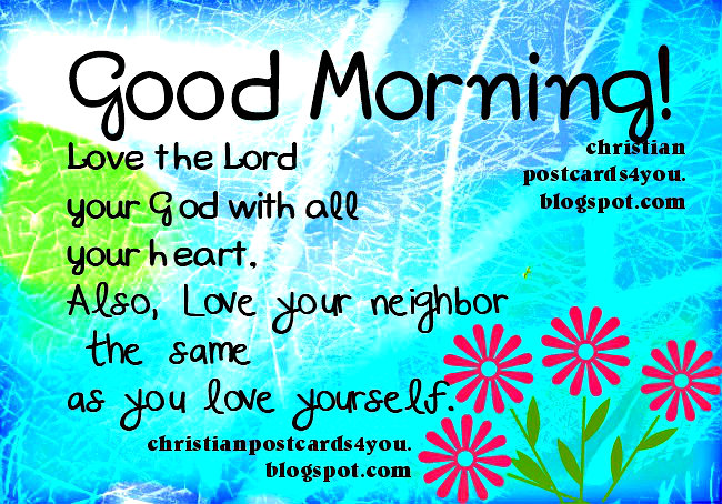 Good Morning, Love the Lord your God with all your heart Christian Card. Free image card, Luke 10:27 bible verse, scripture, greetings for facebook friends.