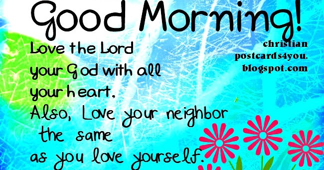 Good Morning, Love The Lord Your God With All Your Heart