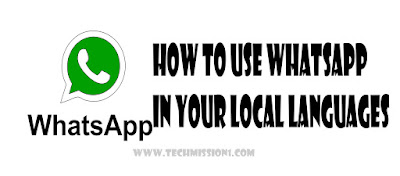 How to use Whatsapp in your local languages