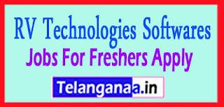 RV Technologies Softwares Pvt. Ltd Recruitment 2017 Jobs For Freshers Apply