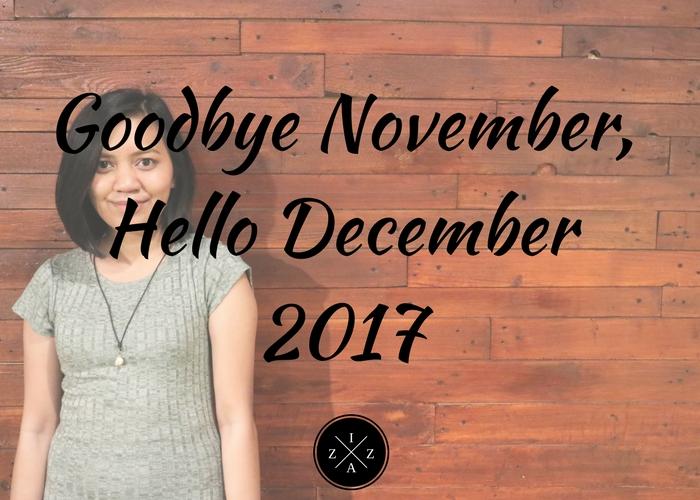 Goodbye November Hello December 2017 Izzaglinofull