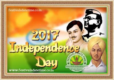 2017 Independence Day Date of India, भारतीय स्वतंत्रता दिवस 2017 तारीख