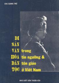 Di Sản Văn Hóa Dân Tộc Trong Tín Ngưỡng Và Tôn Giáo Việt Nam - Chu Quang Trứ