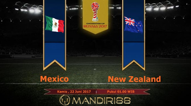 Prediksi Bola : Mexico Vs New Zealand , Kamis 22 Juni 2017 Pukul 01.00 WIB
