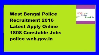 West Bengal Police Recruitment 2016 Latest Apply Online 1808 Constable Jobs police web.gov.in