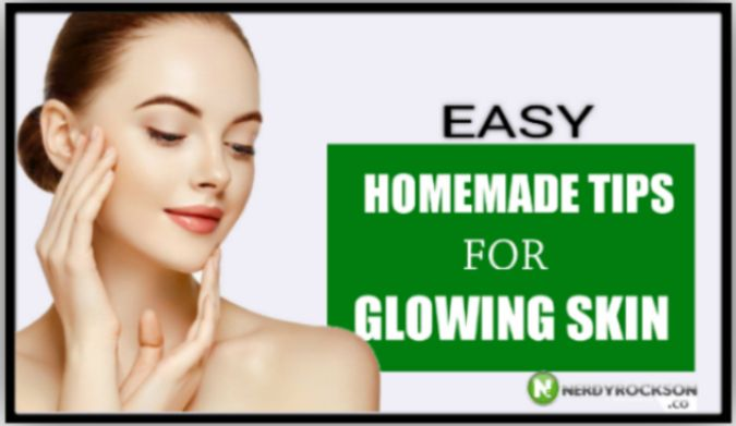Easy Homemade Tips For Glowing Skin