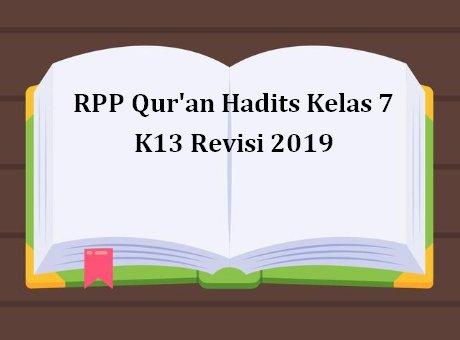 RPP Qur'an Hadits Kelas 7 K13 Revisi 2019