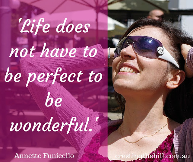 Annette Funicello — 'Life does not have to be perfect to be wonderful.'