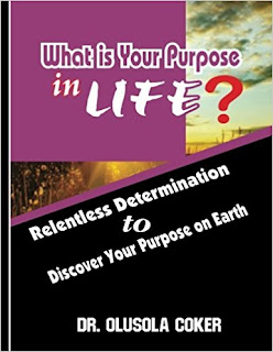What is your purpose in life.  Relentless Determination to discover your purpose on earth