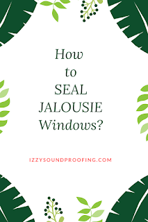 seal jalousie windows