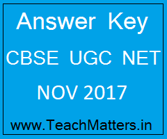 image : CBSE UGC NET NOV 2017 Answer Key @ TeachMatters.in