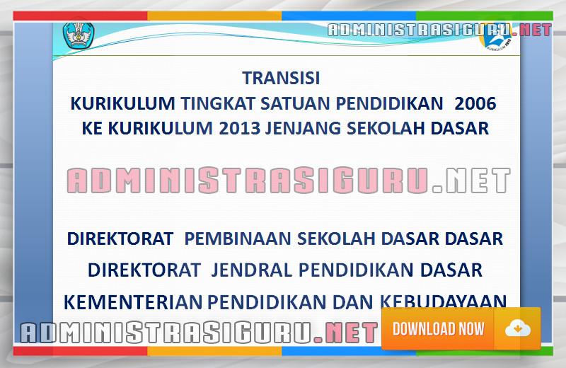 Kurikulum 2013 transisi dari KTSP 2006 Jenjang SD