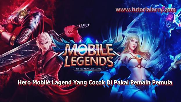 5 Hero Mobile Lagend Yang Cocok Di Pakai Pemain Pemula