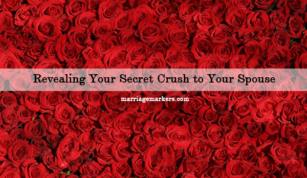 marriage - secret crushes - love