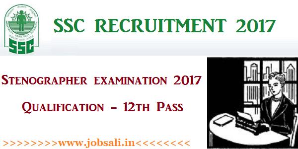 SSC Exam 2017, SSC Stenographer Recruitment 2017, SSC Notification