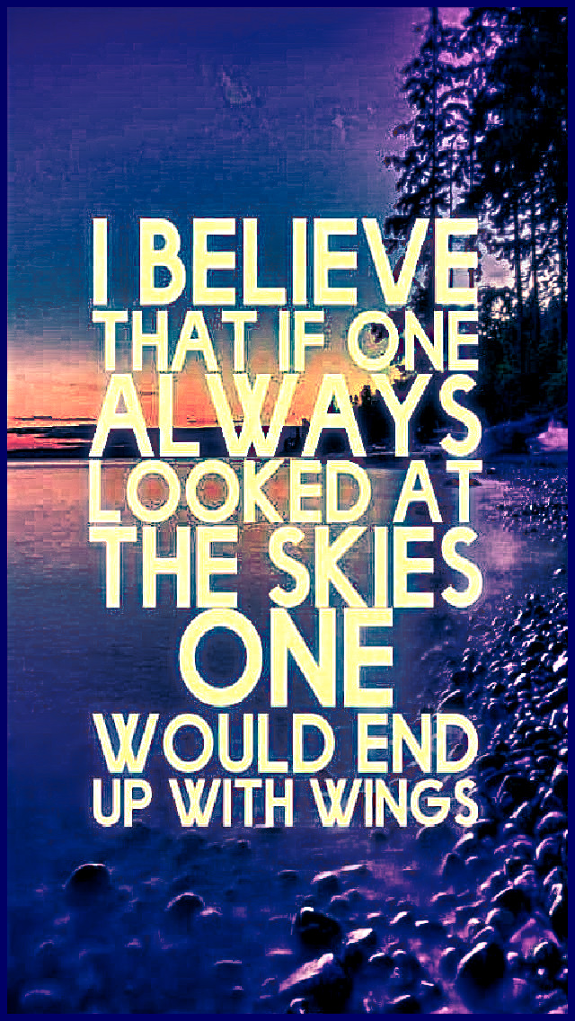 """""""I believe that if one always looked at the skies, one would end up with wings."""" ~ Gustave Flaubert #quotes #relatable #art #inspirational"""
