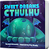 Sweet Dreams Cthulhu