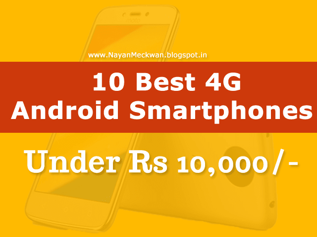 10 Best 4G Android Smartphones under Rs 10,000