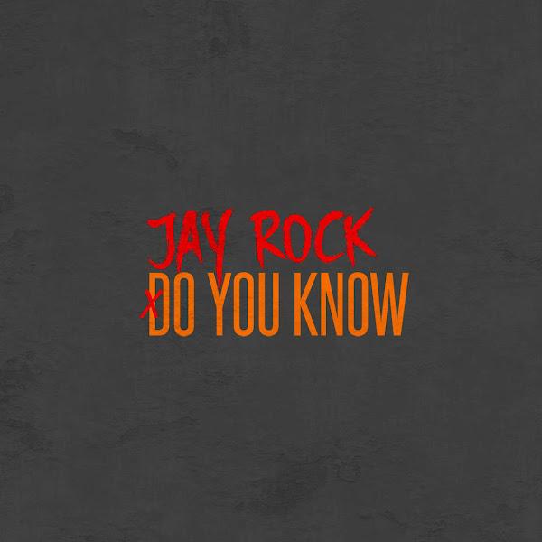 Jay Rock - Do You Know (feat. Kokane) - Single Cover