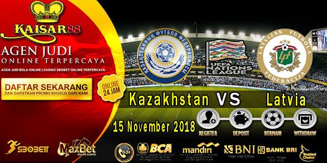 Prediksi Bola Terpercaya Liga UEFA Nations Kazakhstan VS Latvia 15 November 2018