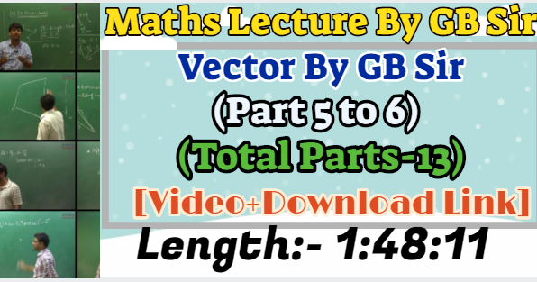 Study All Time-SAT : Vector By GB Sir (Part 5 to 6) (Total