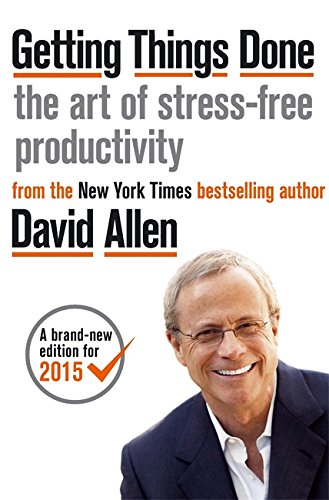 Book Review  Getting Things Done - the art of stress-free productivity - David Allen