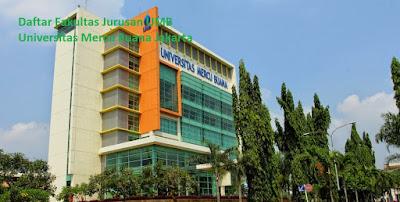 Daftar fakultas sarjana magister UMB Universitas Mercu Buana Jakarta Terbaru, daftar program studi sarjana UMB Universitas Mercu Buana Jakarta Terbaru, daftar jurusan sarjana magister UMB Universitas Mercu Buana Jakarta Terbaru