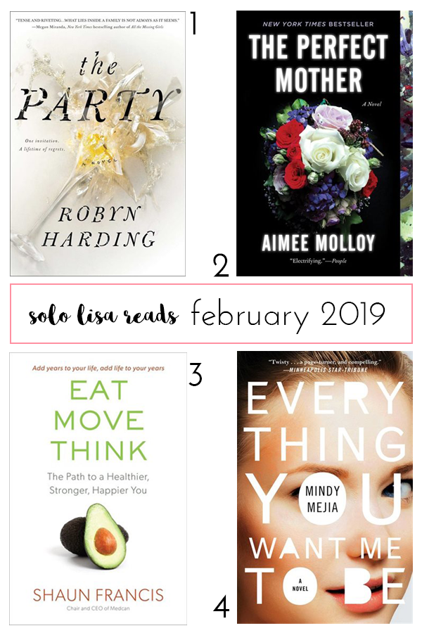 Round-up of recommended books for February 2019: Robyn Harding's The Party, Aimee Molloy's The Perfect Mother, Shaun Francis's Eat Move Think, Mindy Mejia's Everything You Want Me To Be