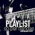 Playlist - Só por bandas