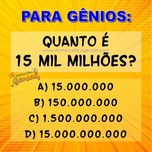 Como é a forma numérica de 15 mil milhões?