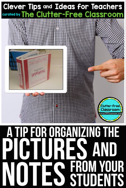 Are you wondering what to do with all the pictures and notes your students give you? This classroom organization tip will solve the problem of what to do with the pictures students draw for you.