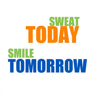 sweat today smile tomorrow quotes | Kwikk