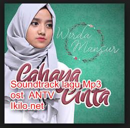Lagu Ost Cahaya Cinta Mp3 ANTV Terbaru 2017