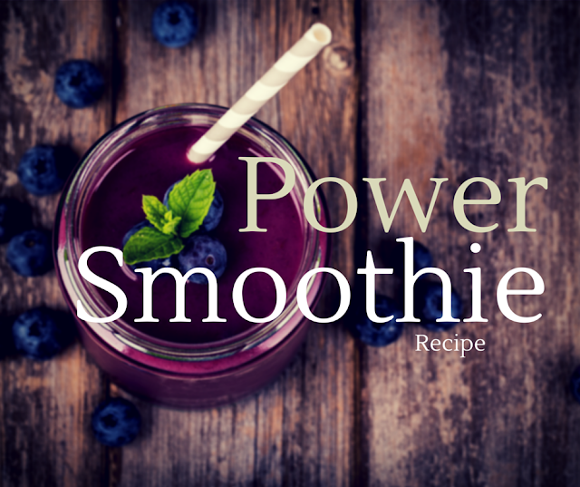 Power Smoothie Recipe for Breakfast or anytime of day