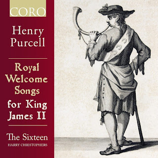 The Sixteen - Purcell - Welcome Songs fro King James II