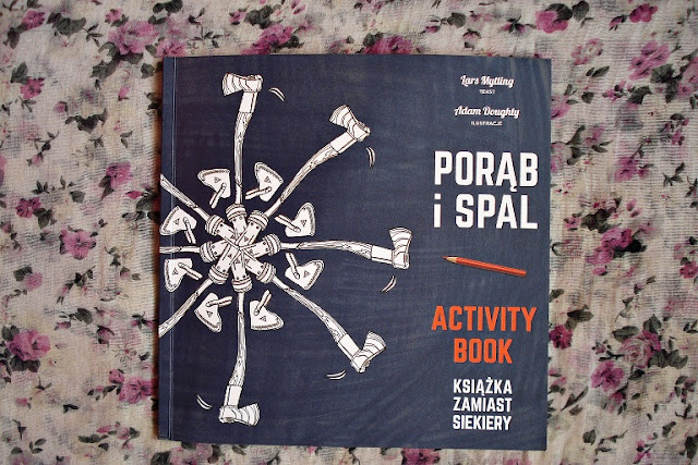 """""""Porąb i spal. Książka zamiast siekiery - activity book"""""""