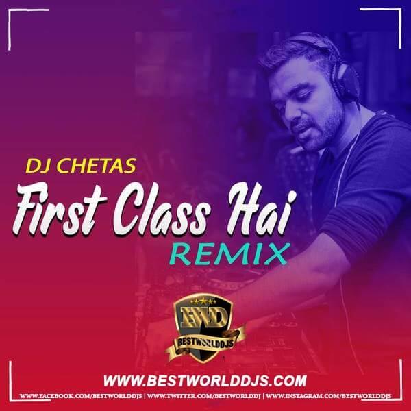 First Class (Remix) - DJ CHETAS