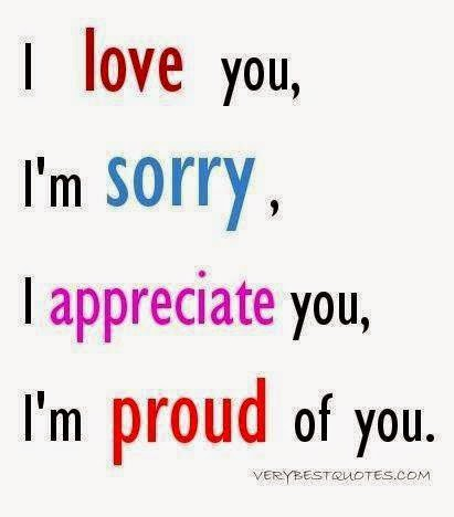 I Love You Im Sorry I Appreciate You Im Proud Of You Quotes