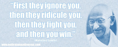 "Mahatma Gandhi Inspirational Quotes Explained:  ""First they ignore you, then they ridicule you, then they fight you, and then you win."""