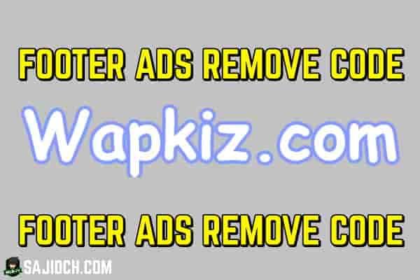 how to hide wapkiz footer ads, wapkiz footer ads hide code