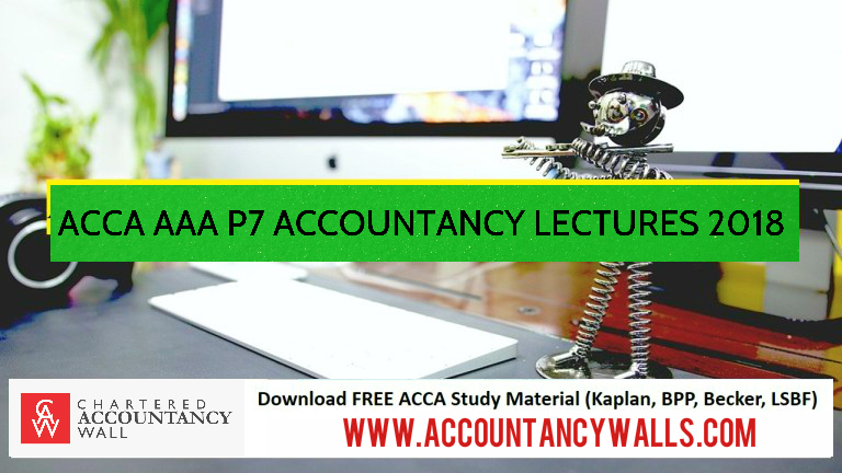 ACCA AAA P7 STUDY MATERIALS 2018 - FREE ACCOUNTANCY STUDY