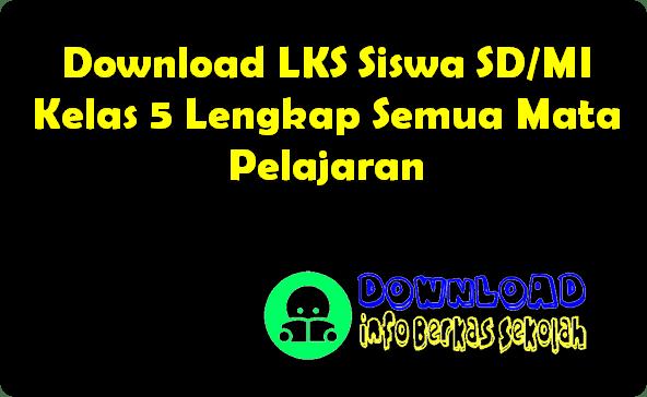 Download LKS Siswa SD/MI Kelas 5 Lengkap Semua Mata Pelajaran