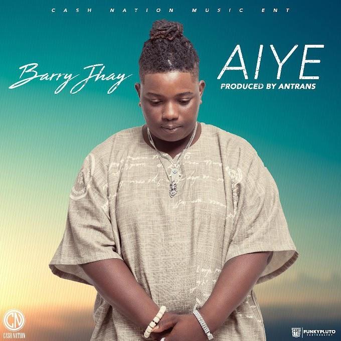 Barry Jhay – Aiye [Music]