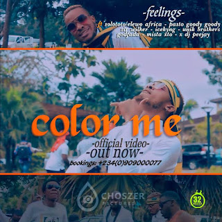 VIDEO: Feelings - Color Me Ft. Solototo n Elewo Africa, Pasto Goody Goody, Sir Wilker, Icekyng, Unik Brothers, Godfada, Mista Xto X DJ Peejay